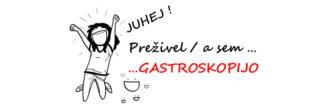 Preživel/a sem… gastroskopijo